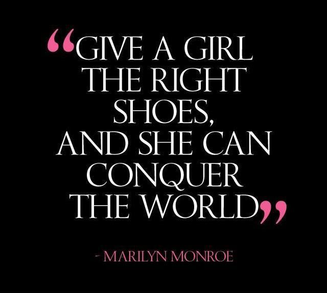 Give a girl the right shoes and she can conquer the world Picture Quote #1