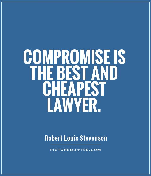 Compromise is the best and cheapest lawyer Picture Quote #1