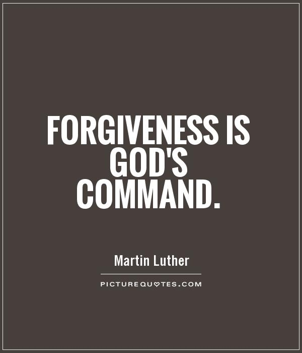 Forgiveness is God's command Picture Quote #1