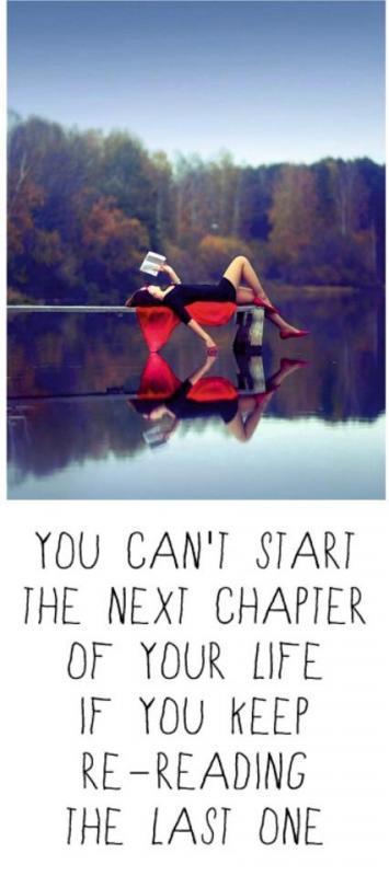 You can't start the next chapter of your life if you keep re-reading the last one Picture Quote #2