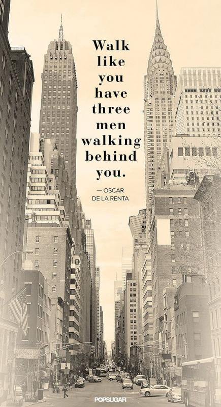 Walk like you have three men walking behind you Picture Quote #2