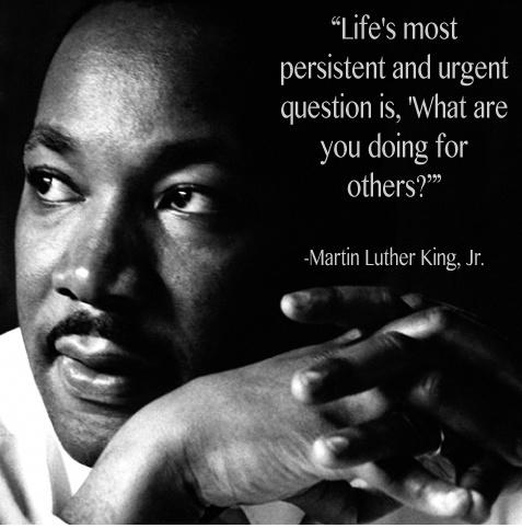 Life's most persistent and urgent question is, 'What are you doing for others?' Picture Quote #2