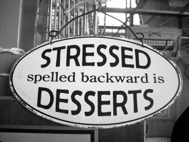 Stressed spelled backwards is desserts Picture Quote #1