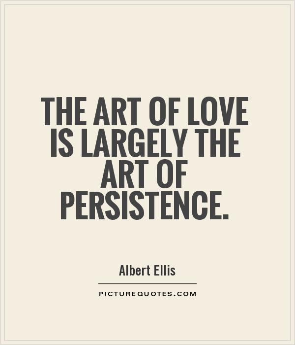 Superbe The Art Of Love Is Largely The Art Of Persistence Picture Quote #1