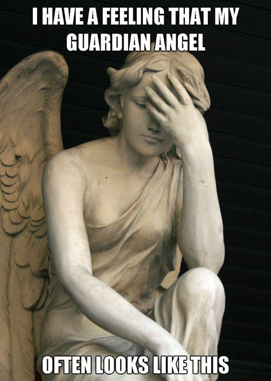 I have a feeling that my guardian angel often looks like this Picture Quote #1