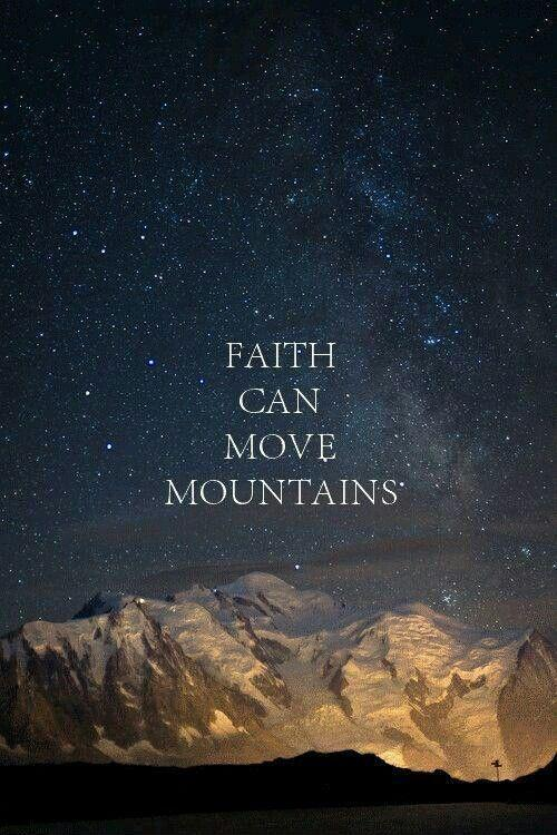 Faith can move mountains Picture Quote #1