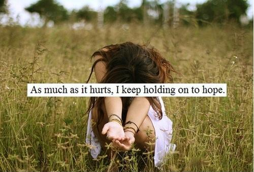 As much as it hurts, i keep holding onto hope Picture Quote #1