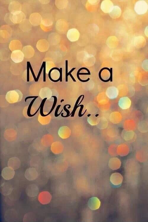 Make A Wish Quotes Mesmerizing Make A Wish  Picture Quotes