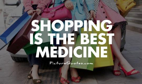 Shopping is the best medicine Picture Quote #1