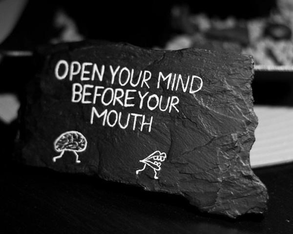 Open your mind before your mouth Picture Quote #2