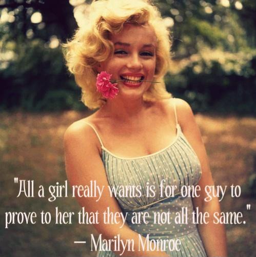 All a girl really wants is for one guy to prove to her that they are not all the same Picture Quote #1