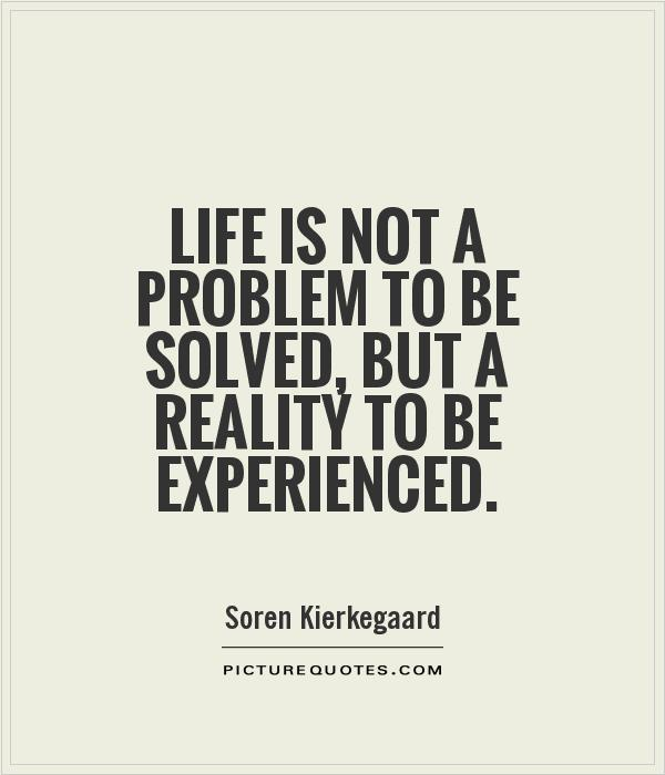 Life is not a problem to be solved, but a reality to be experienced Picture Quote #1