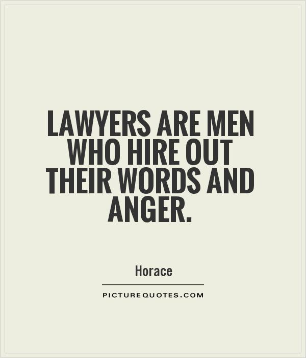 Lawyers are men who hire out their words and anger Picture Quote #1