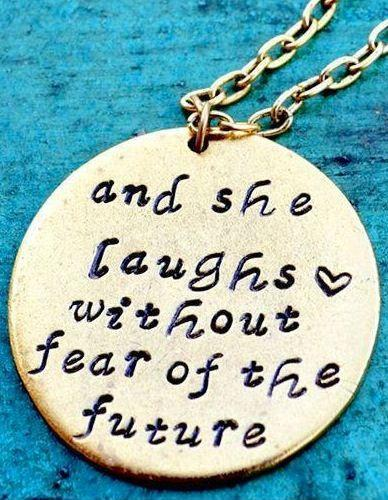 And she laughs without fear of the future Picture Quote #1
