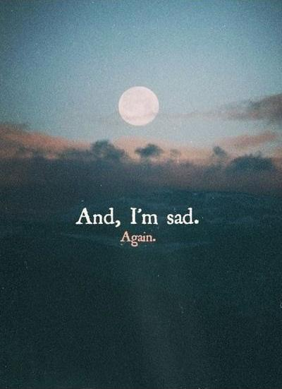 And, i'm sad. Again Picture Quote #1