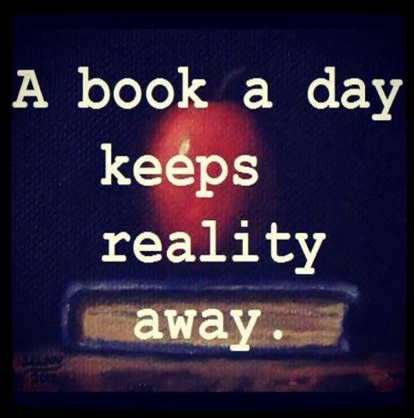 A book a day keeps reality away Picture Quote #1