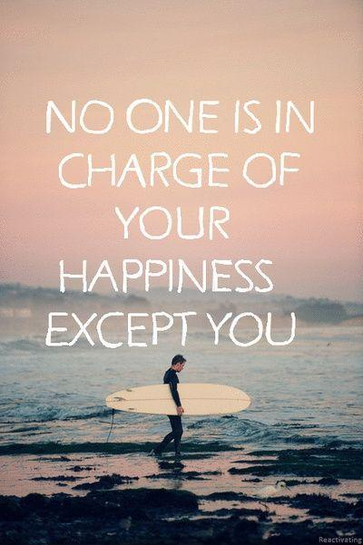 No one is in charge of your happiness except you Picture Quote #1