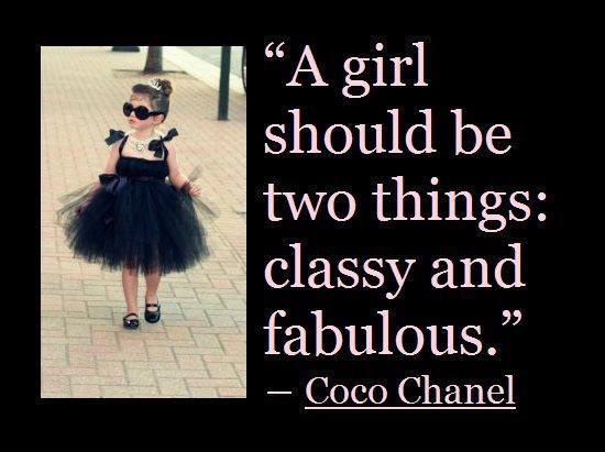 A girl should be two things, classy and fabulous Picture Quote #2