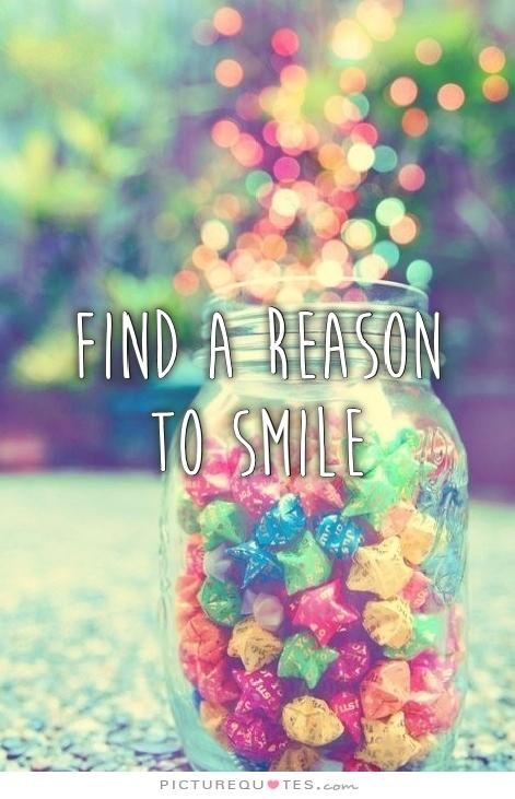 Find a reason to smile Picture Quote #2