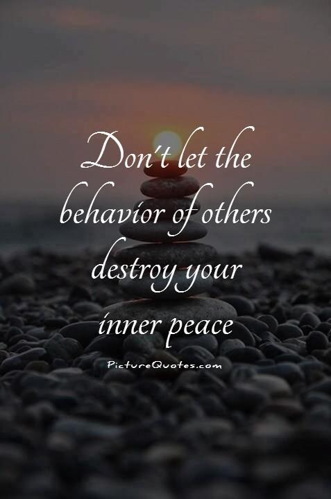 Don't let the behavior of others destroy your inner peace Picture Quote #1