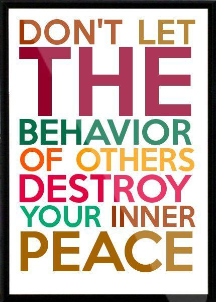 Don't let the behavior of others destroy your inner peace Picture Quote #2