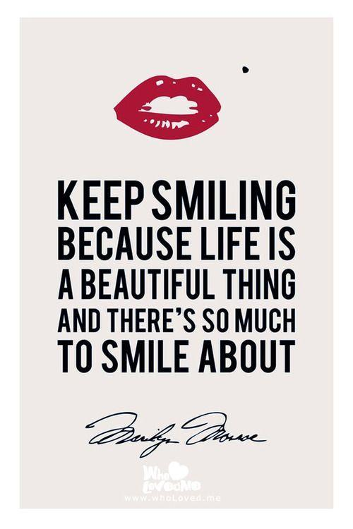 Keep smiling, because life is a beautiful thing and there's so much to smile about Picture Quote #2