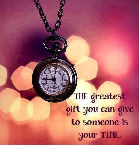 The greatest gift you can give someone is your time Picture Quote #1