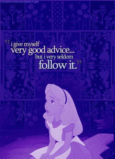 I give myself very good advice but I very seldom follow it Picture Quote #1