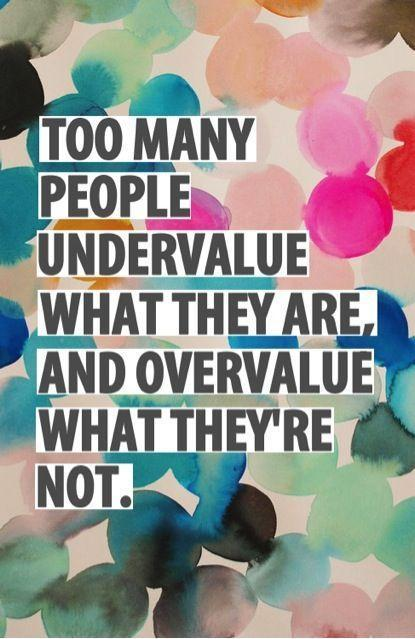 Too many people overvalue what they are not and undervalue what they are Picture Quote #2