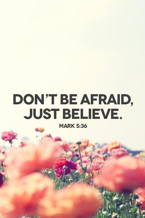 Don't be afraid. Just believe Picture Quote #1