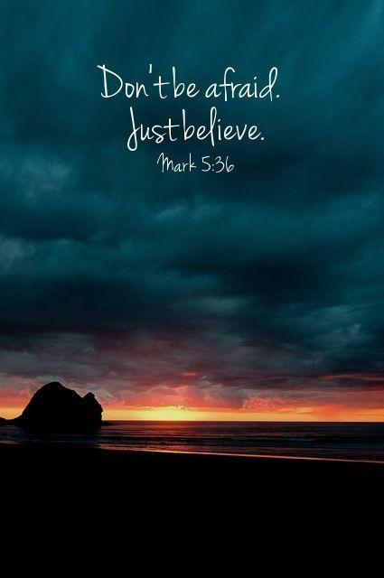 Don't be afraid. Just believe Picture Quote #2