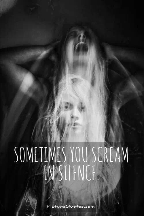 Sometimes you scream in silence Picture Quote #1