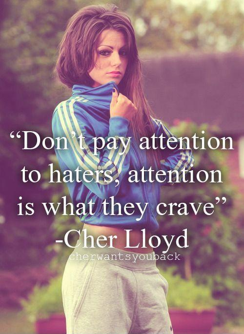 Don't pay attention to haters, attention is what they crave Picture Quote #1