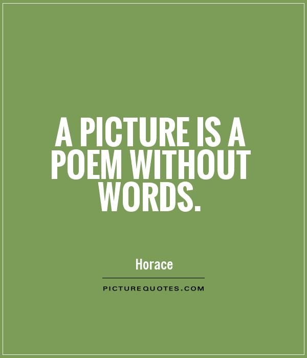 A picture is a poem without words Picture Quote #1