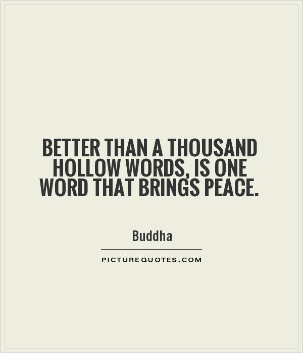 Better than a thousand hollow words, is one word that brings peace Picture Quote #1