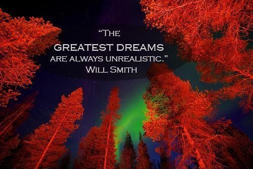 The greatest dreams are always unrealistic Picture Quote #1