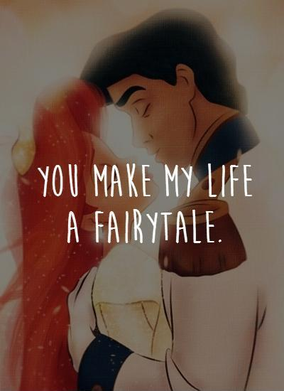You make my life a fairytale Picture Quote #1