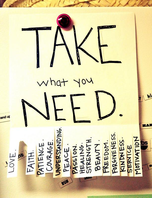 Take what you need Picture Quote #1