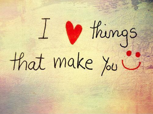 I love things that make you smile Picture Quote #1