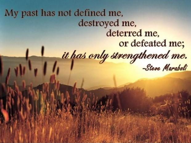 My past has not defined me, destroyed me, deterred me, or defeated me; it has only strengthened me Picture Quote #1
