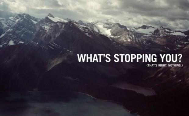 Whats stopping you? That's right, nothing Picture Quote #1
