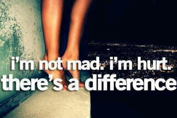 I'm not mad. I'm hurt. There's a difference Picture Quote #2