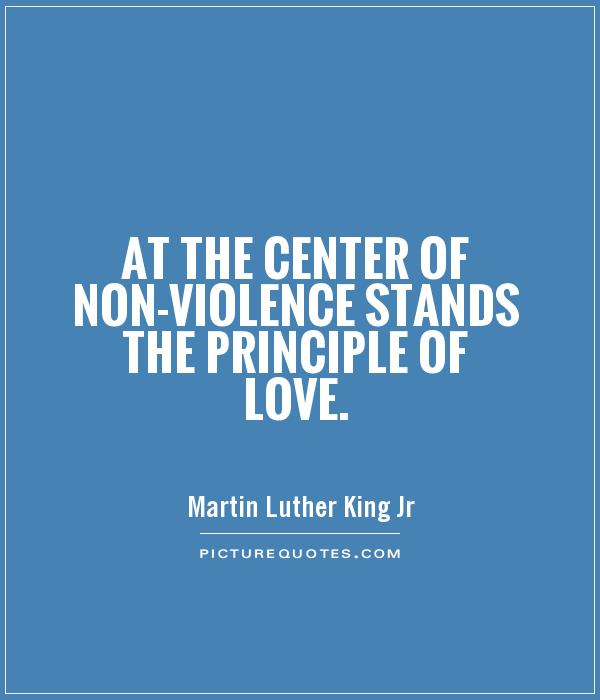 At the center of non-violence stands the principle of love Picture Quote #1