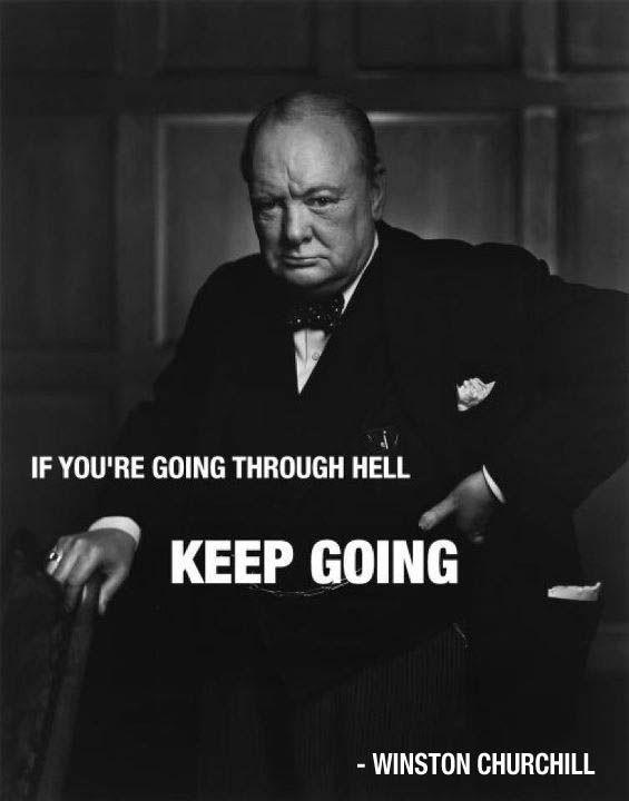 If you're going through hell, keep going Picture Quote #1