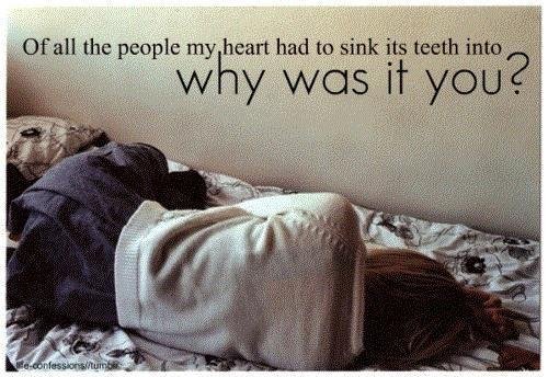 Of all the people my heart had to sink its teeth into, why was it you? Picture Quote #1