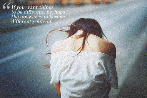 F you want things to be different, perhaps the answer is to become different yourself Picture Quote #1