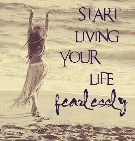 Start living your life fearlessly Picture Quote #1
