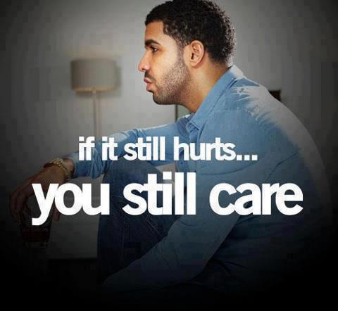 If it still hurts, you still care Picture Quote #1