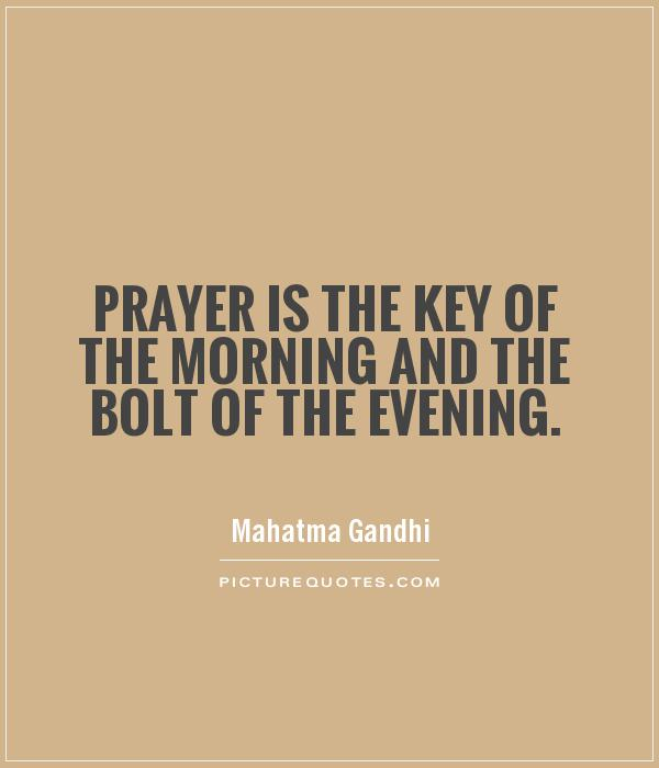 Prayer is the key of the morning and the bolt of the evening Picture Quote #1