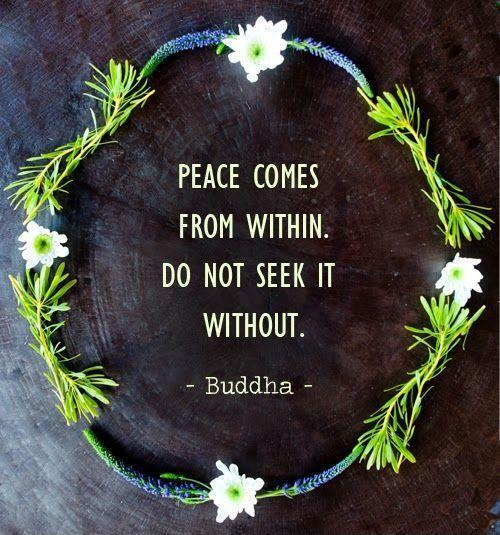 Peace comes from within. Do not seek it without Picture Quote #2